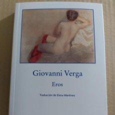Libros de segunda mano: EROS ( GIOVANNI VERGA ). Lote 218940090
