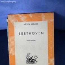 Livres d'occasion: HECTOR BERLIOZ - BEETHOVEN - AUSTRAL - BUEN ESTADO. Lote 218986560