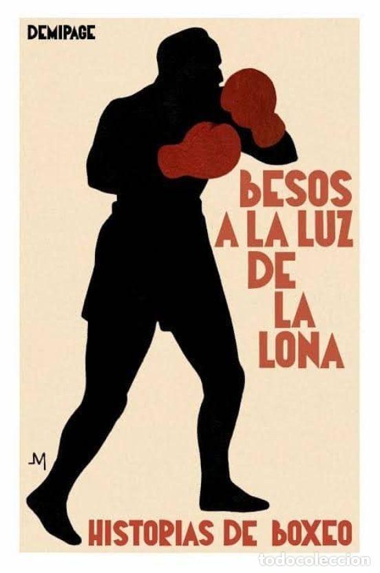 BESOS A LA LUZ DE LA LONA. HISTORIAS DE BOXEO.- NUEVO (Libros de Segunda Mano (posteriores a 1936) - Literatura - Narrativa - Otros)