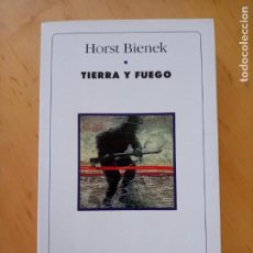 Libros de segunda mano: HORST BIENEK TIERRA Y FUEGO. Lote 219014333