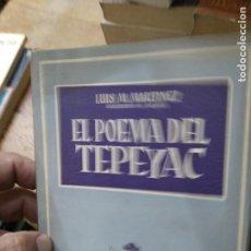 Libros de segunda mano: EL POEMA DEL TEPEYAC, LUIS M. MARTÍNEZ. L.19173-15. Lote 219051652