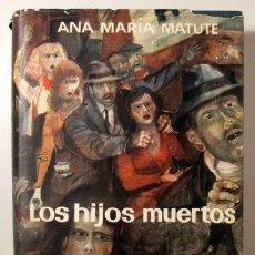 Libros de segunda mano: MATUTE, ANA MARÍA - LOS HIJOS MUERTOS - BARCELONA 1958 - 1ª EDICIÓN - DEDICADO. Lote 219066277