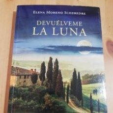 Libros de segunda mano: DEVUÉLVEME LA LUNA (ELENA MORENO SCHEREDRE). Lote 219074508