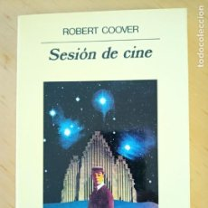 Libros de segunda mano: ROBERT COOVER SESION DE CINE. Lote 219100167