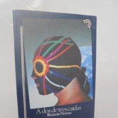 Libros de segunda mano: A DOS DE TRES CAIDAS. ROSARIO NOVOA. EDITORIAL OCEANO DE MEXICO. 1998.. Lote 219210853