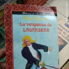 Libros de segunda mano: LA VENGANZA DE ENRIQUE DE LAGARDERE, PAUL FEVAL. L.8760-955. Lote 219218275