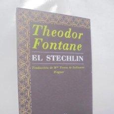 Libros de segunda mano: THEODOR FONTANE. EL STECHLIN. EDITORIAL ALFAGUARA. 1988 VER FOTOGRAFIAS ADJUNTAS. Lote 219226660