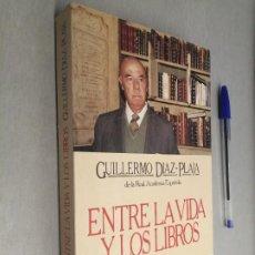 Libros de segunda mano: ENTRE LA VIDA Y LOS LIBROS / GUILLERMO DÍAZ-PLAJA / ARGOS VERGARA 1ª EDICIÓN 1984. Lote 219259610