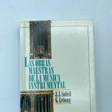 Libros de segunda mano: LAS OBRAS MAESTRAS DE LA MUSICA INSTRUMENTAL. J.J. SOLEIL & G. LELONG. ED. DEL PRADO. MADRID,1992. Lote 219259902