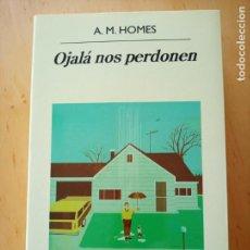 Libros de segunda mano: A. M. HOMES OJALA NOS PERDONEN. Lote 219327210