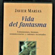 Libri di seconda mano: JAVIER MARÍAS VIDA DEL FANTASMA ENTUSIASMOS BROMAS REMINISCENCIAS ED EL PAÍS AGUILAR 1995 1ª EDICIÓN. Lote 219329383