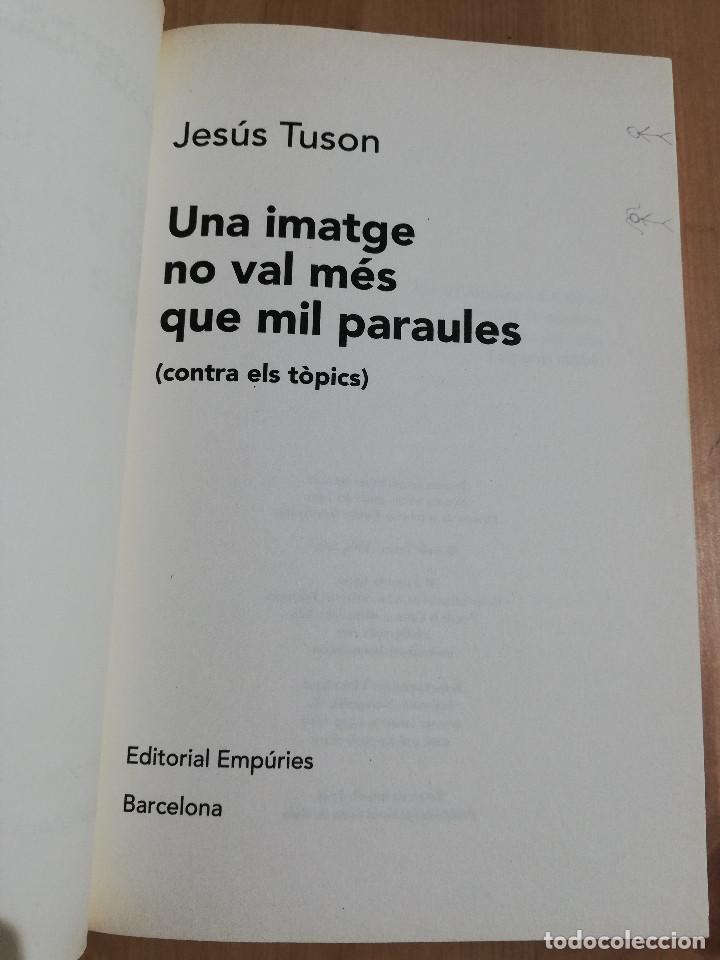 Libros de segunda mano: UNA IMATGE NO VAL MÉS QUE MIL PARAULES (JESÚS TUSON) - Foto 2 - 219335248