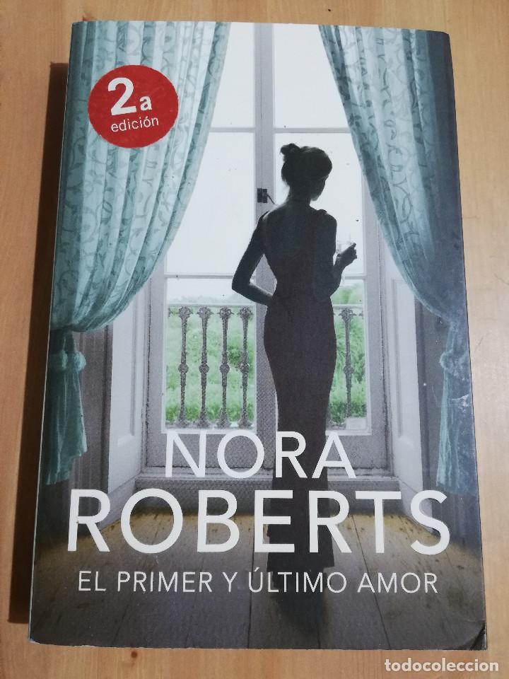 EL PRIMER Y ÚLTIMO AMOR (NORA ROBERTS) (Libros de Segunda Mano (posteriores a 1936) - Literatura - Narrativa - Otros)