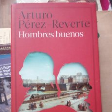 Libros de segunda mano: HOMBRES BUENOS, ARTURO PÉREZ-REVERTE, ED. ALFAGUARA. Lote 219376526