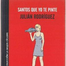 Libros de segunda mano: JULIÁN RODRÍGUEZ : SANTOS QUE YO TE PINTÉ (PIEZAS BREVES, 2). ERRATA NATURAE EDS., 2010. Lote 219644122