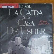 Libri di seconda mano: 38539 - LA CAIDA DE LA CASA DE USHER - POR EDGAR ALLAN POE - BIBLIOTECA EL SOL Nº 93 - AÑO 1991. Lote 219836812