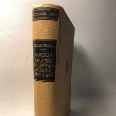 Libros de segunda mano: NOVELAS SELECTASDE HISPANO AMERICA SIGLO XIX ·· S. REYES NEVARES ·· ED. ANTOLOGIAS LABOR ··· TOMO I. Lote 219901022