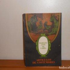 Libros de segunda mano: MARIANO JOSÉ DE LARRA , ARTÍCULOS DE COSTUMBRES - ARTE Y LITERATURA LA HABANA, 1978. Lote 220104538