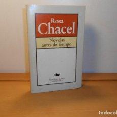 Libros de segunda mano: ROSA CHACEL , NOVELAS ANTES DE TIEMPO - BRUGUERA NARRADORES DE HOY, 1981. Lote 220106482
