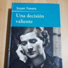 Libros de segunda mano: UNA DECISIÓN VALIENTE (SUSAN TRAVERS). Lote 220127172