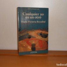 Libros de segunda mano: CUALQUIER YO ES UN OTRO , MARÍA VICTORIA REYZÁBAL - ANTHROPOS NARRATIVA. Lote 220143442