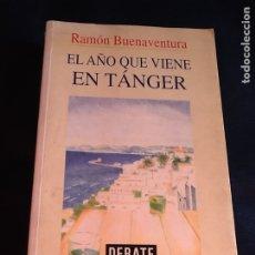 Livros em segunda mão: EL AÑO QUE VIENE EN TÁNGER. RAMÓN BUENAVENTURA. Lote 220432180