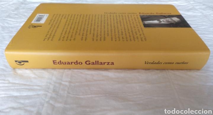 Libros de segunda mano: Verdades como sueños. Eduardo Gallarza. Ediciones B. Libro - Foto 9 - 220511552