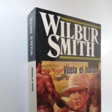 Libros de segunda mano: VUELA EL HALCÓN SMITH, WILBUR. Lote 220560535