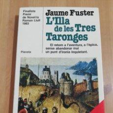 Libros de segunda mano: L'ILLA DE LES TRES TARONGES (JAUME FUSTER). Lote 284591918