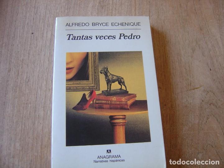 TANTAS VECES PEDRO. ALFREDO BRYCE ECHENIQUE. ANAGRAMA NARRATIVAS HISPÁNICAS. 1997 (Libros de Segunda Mano (posteriores a 1936) - Literatura - Narrativa - Otros)