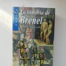 Libros de segunda mano: LA HISTORIA DE BRENEL. Lote 220607625