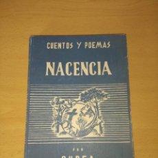 Libros de segunda mano: ANTIGUO LIBRO NACENCIA CUENTOS Y POEMAS GUDEA 1950 EDITORIAL ROL VIGO PRIMERA EDICION. Lote 220739216