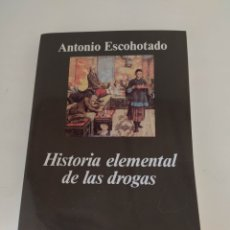 Libros de segunda mano: HISTORIA ELEMENTAL DE LAS DROGAS ANTONIO ESCOHOTADO. Lote 220753143