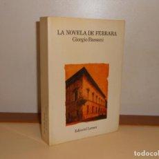 Libros de segunda mano: LA NOVELA DE FERRARA , GIORGIO BASSANI - LUMEN. Lote 220901115