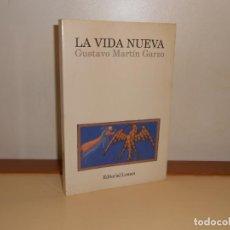 Libros de segunda mano: LA VIDA NUEVA , GUSTAVO MARTÍN GARZO - LUMEN. Lote 220901233