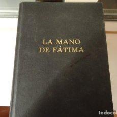 Libros de segunda mano: LA MANO DE FATIMA. Lote 220940705