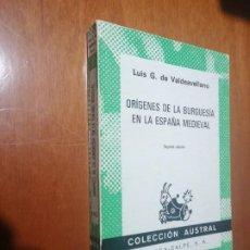 Libros de segunda mano: ORIGENES DE LA BURGUESIA EN LA ESPAÑA MEDIEVAL. LUIS G. DE VALDEAVELLANO. AUSTRAL. BUEN ESTADO. Lote 220996406