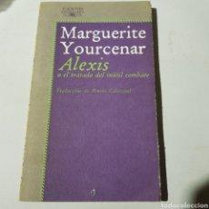 Libros de segunda mano: ALEXIS - MARGUERITE YOURCENAR - TDK25. Lote 220998420