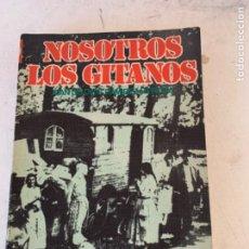 Libros de segunda mano: NOSOTROS LOS GITANOS, LIBRO. Lote 221273225