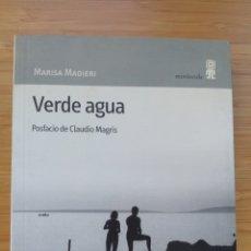Livres d'occasion: VERDE AGUA - MARISA MADIERI. POSFACIO DE CLAUDIO MAGRIS. Lote 219837150