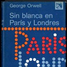 Libros de segunda mano: GEORGE ORWELL : SIN BLANCA EN PARÍS Y LONDRES (DESTINO, 1973) PRIMERA EDICIÓN. Lote 221380152
