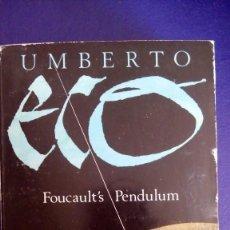 Libros de segunda mano: FOUCAULT´S PENDULUM. UMBERTO ECO. EDIT.: PICADOR (CUBIERTA BLANDA.). Lote 221463652