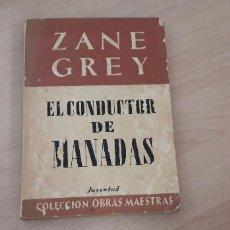 Libros de segunda mano: 11-00611-ZANE GREY- EL CONDUCTOR DE MANADAS. Lote 221501118
