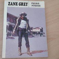 Libros de segunda mano: 11-00615-ZANE GREY- PUEBLO PERDIDO. Lote 221501918