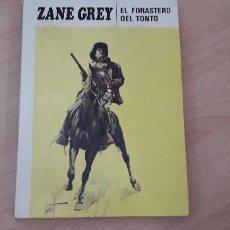 Libros de segunda mano: 11-00616-ZANE GREY- EL FORASTERO DEL TONTO. Lote 221502155