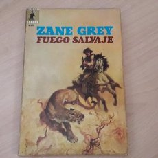 Libros de segunda mano: 11-00619-ZANE GREY- FUEGO SALVAJE. Lote 221502758