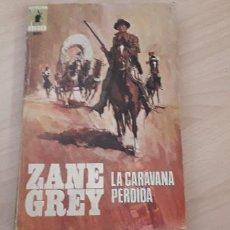 Libros de segunda mano: 11-00620-ZANE GREY- LA CARAVANA PERDIDA. Lote 221502941