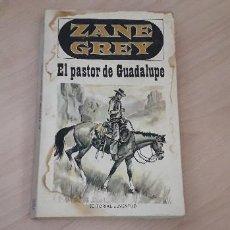 Libros de segunda mano: 11-00622-ZANE GREY- EL PASTOR DE GADALUPE. Lote 221503653
