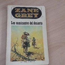 Libros de segunda mano: 11-00624-ZANE GREY -LOS CAMINANTES DL DESIERTO. Lote 221504565