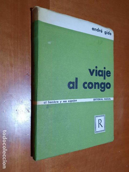 VIAJE AL CONGO. ANDRÉ GIDE. RAIGAL. RÚSTICA. BUEN ESTADO PERO SE DENOTA EL PASO DEL TIEMPO. (Libros de Segunda Mano (posteriores a 1936) - Literatura - Narrativa - Otros)